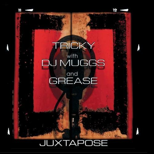 Tricky Juxtapose Feat. Dj Muggs Grease