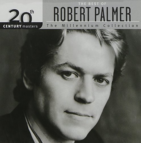 Robert Palmer Millennium Collection 20th Cen Remastered Millennium Collection