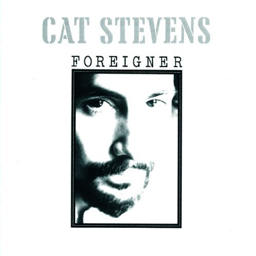 Cat Stevens Foreigner Remastered