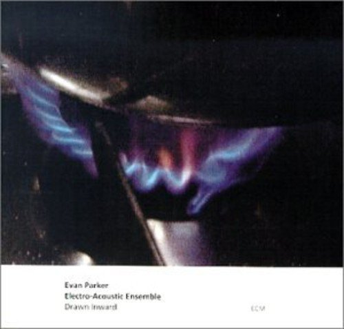 Evan Parker Electro Acoustic Ensemble Drawn Inward