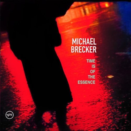 Michael Brecker Time Is Of The Essence