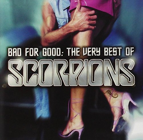 Scorpions Bad For Good Very Best Of The