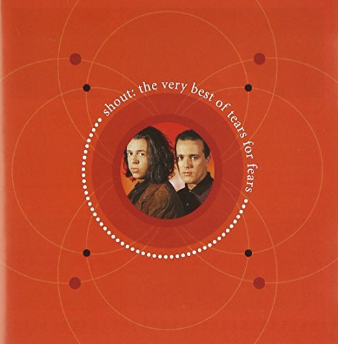 Tears For Fears Shout Very Best Of Tears Of F