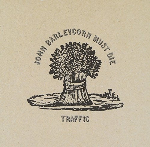 Traffic John Barleycorn Must Die Remastered Incl. Bonus Tracks