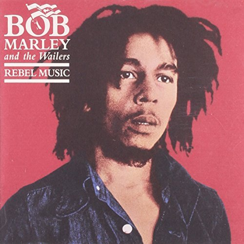 Bob Marley & The Wailers Rebel Music Remastered