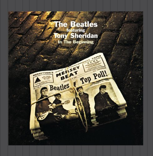 Beatles In The Beginning Remastered Feat. Tony Sheridan