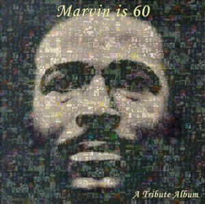 Marvin Is 60 Tribute Album Marvin Is 60 Tribute Album Badu D'angelo Rich Joe Levert T T Marvin Gaye
