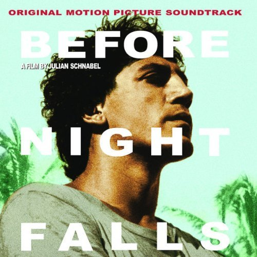 Before Night Falls Soundtrack Oramas Trio Matamoros Valdez More Burwell Fairuz Lecuona