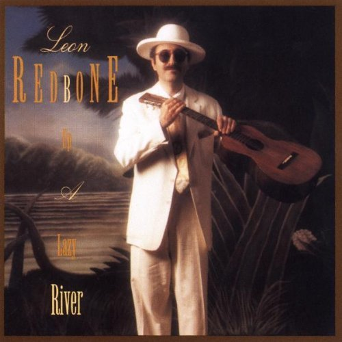 Leon Redbone Up A Lazy River