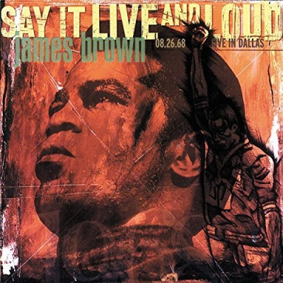 James Brown Say It Live & Loud Live In Dal