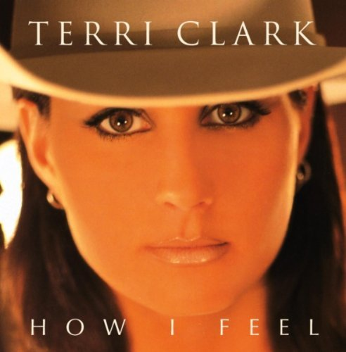 Terri Clark How I Feel Hdcd