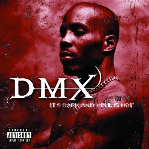 Dmx It's Dark & Hell Is Hot Explicit Version