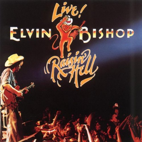 Elvin Bishop Raisin' Hell