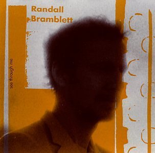 Randall Bramblett See Through Me