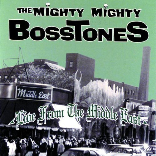 Mighty Mighty Bosstones Live From The Middle East Explicit Version