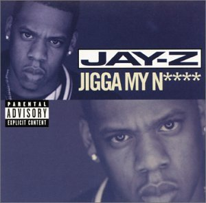Jay Z Jigga My N Explicit Version B W What A Thug About