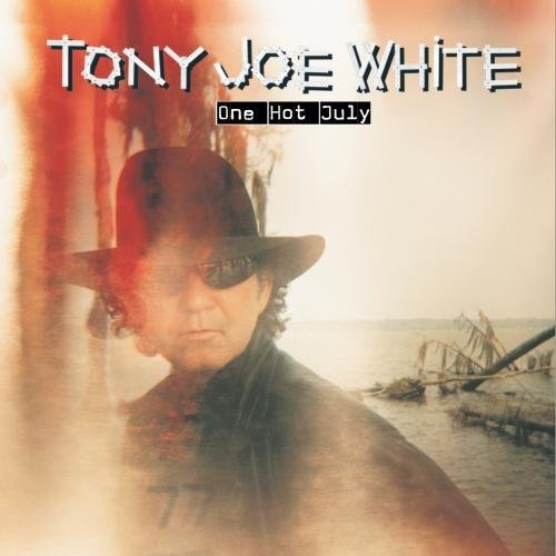 Tony Joe White One Hot July