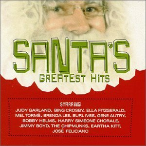Santa's Greatest Hits Santa's Greatest Hits Garland Crosby Fitzgerald Kitt Torme Ives Lee Helms Chipmunks