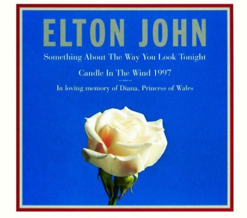 Elton John Candle In Wind 1997 Something About Way You Look
