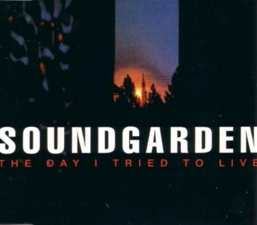 Soundgarden Day I Tried To Live