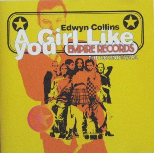 Edwyn Collins Girl Like You Empire Records Soundtrack