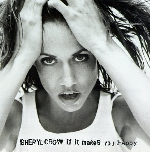 Crow Sheryl If It Makes You Happy