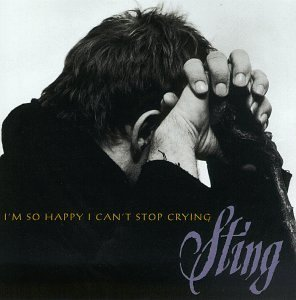 Sting I'm So Happy I Can't Stop Cryi 4 Tracks