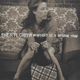 Crow Sheryl Everyday Is A Winding Road S