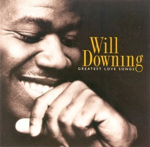 Will Downing Greatest Love Songs