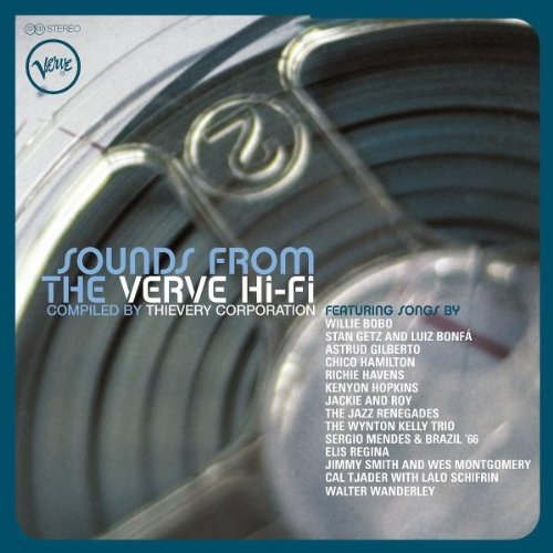 Thievery Corporation Sounds From The Verve Hi Fi Feat. Bobo Getz Gilberto Haven