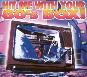 Hit Me With Your 80's Box! Hit Me With Your 80's Box Pretenders Springfield James 3 CD