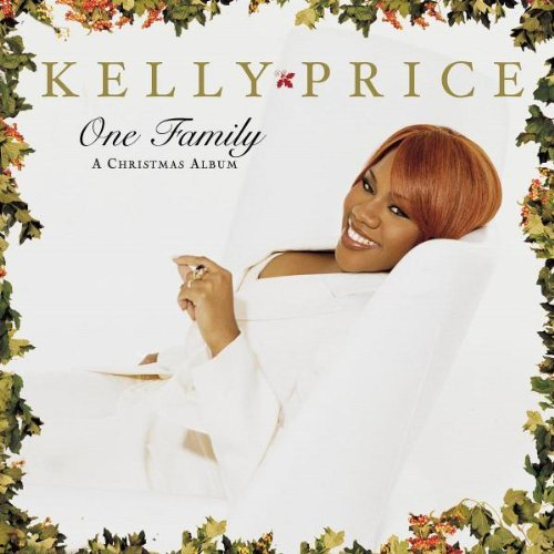 Kelly Price One Family Christmas Album