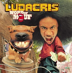 Ludacris Word Of Mouf Clean Version