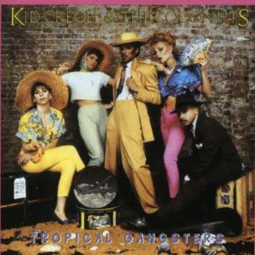 Kid Creole & The Coconuts Tropical Gangsters Import Deu Remastered Incl. Bonus Tracks