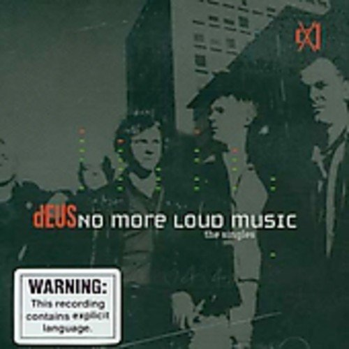 Deus No More Loud Music The Singles Import Eu