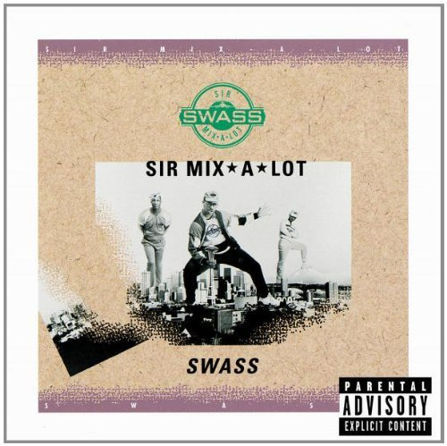 Sir Mix A Lot Swass Explicit Version