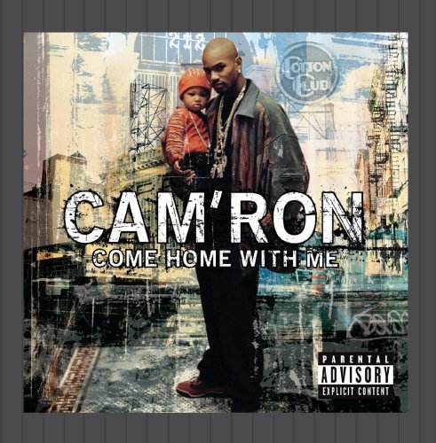 Cam'ron Come Home With Me Explicit Version
