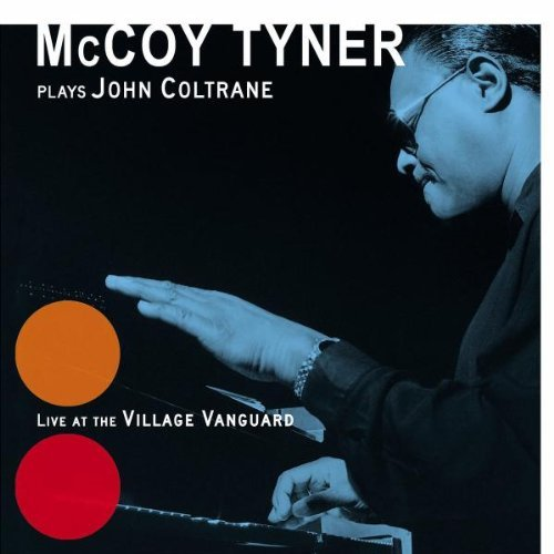 Mccoy Tyner Plays John Coltrane Live At Th