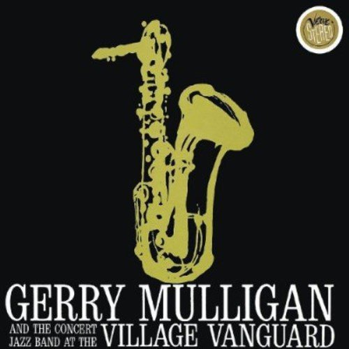 Gerry Mulligan At The Village Vanguard Feat. Concert Jazz Band Verve Presents Series