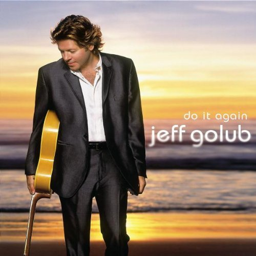 Jeff Golub Do It Again Do It Again