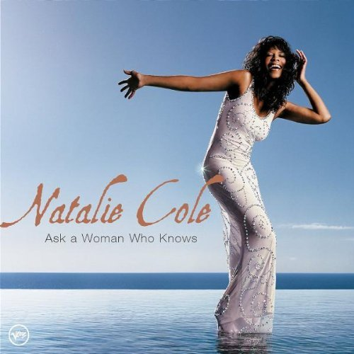 Natalie Cole Ask A Woman Who Knows
