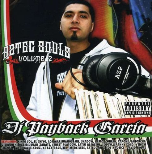 Dj Payback Garcia Vol. 2 Aztec Souls Explicit Version