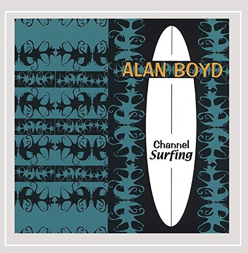 Boyd Alan Channel Surfing