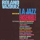 Roland Vazquez Best Of L.A. Jazz Ensemble