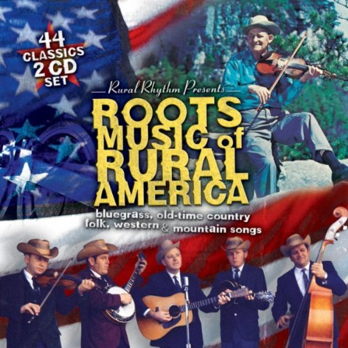 Roots Music Of Rural America 4 Roots Music Of Rural America 4