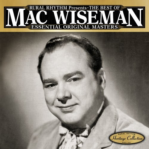 Mac Wiseman Best Of Essential Original Mas