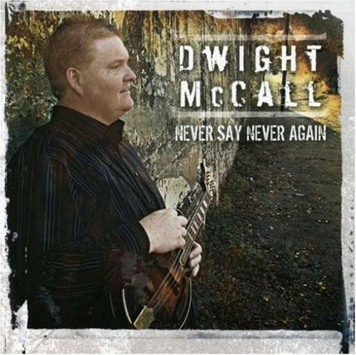 Dwight Mccall Never Say Never Again