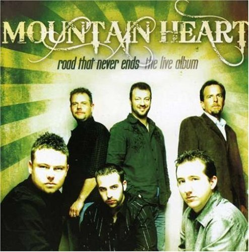 Mountain Heart Road That Never Ends The Live