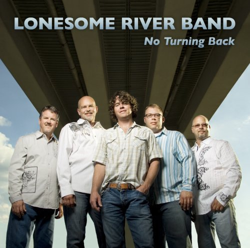 Lonesome River Band No Turning Back