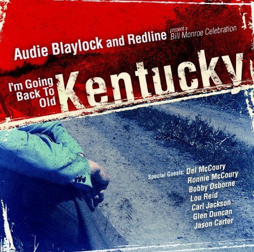 Audie & Redline Blaylock I'm Going Back To Old Kentucky